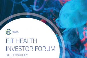 EIT Health Investor Forum & European Health Catapult Biotech Semi-final